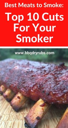 Best meats to smoke: Find out the top 10 cuts for your smoker. #grill #meat #BBQ #BBQ #barbecue #food #barbecuemenu #bbqchicken #bbqribs #porkribs #grilledmeat #meatsmoking #grilledchicken