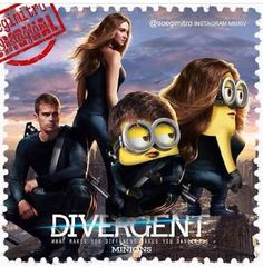 Divergent and minions