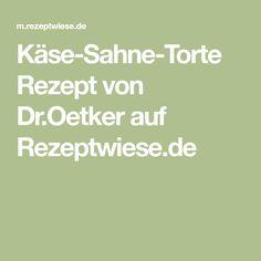 Käse-Sahne-Torte Rezept von Dr.Oetker auf Rezeptwiese.de