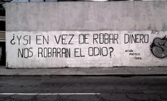 ¿Y si en vez de robar dinero nos robaran el odio? ~ Libre Acción poética