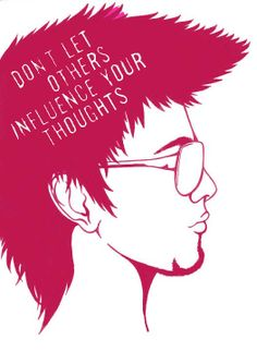 dont let other influence your thoughts