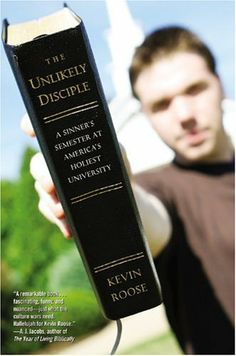The Unlikely Disciple: A Sinner's Semester at America's Holiest University by Kevin Roose | ISBN-10: 044617842X.