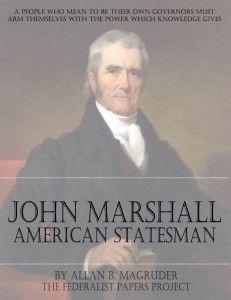 John Marshall American Statesman John Marshall American Marshall