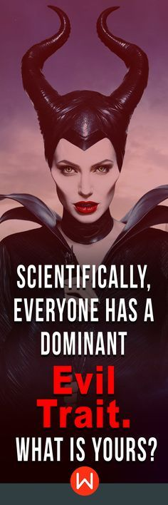 We all have that devil on our shoulder. Evil trait test. This quiz will reveal your dominant evil side. Personality quiz. About me quizzes. Personality quiz. Maleficent