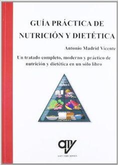 Título: Guía práctica de nutrición y dietética / Autor: Madrid Vicente, Antonio / Ubicación: FCCTP – Gastronomía – Tercer piso / Código:  G 613.2 M14