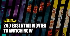 200 Essential Movies To Watch Now