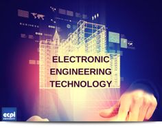 Some Careers in Electronics Engineering Technology you may Not Have Thought About | ECPI University
