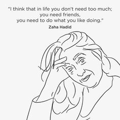 I couldn't agree with this Zaha Hadid quote more, there's not much more you need from life than good people and work you enjoy. They're both hard to find, but when you do hold onto them #zahahadid #hadid #architect #architecture #quote #quotes #inspiration #inspirational #inspirationalquote #motivation  #motivational #motivationalquote #life #philosophy #love #work #career #portrait #illustration #illustrator #sketch #drawing  #Regram via @workovereasy