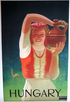 Hungary Vintage Woman with Urn Hungarian Travel Poster.mom was full-blooded Hungarian.both of her parents (my maternal grandparents) immigrated from Hungary prior to her being born in Vintage Travel Posters, Vintage Ads, Vintage Images, Vintage Woman, Retro Poster, Poster S, Poster Prints, Voyage Europe, Jules Verne