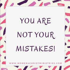 Don't carry around your mistakes with you .Instead , place them under your feet and use them as stepping stones ... you may have made the mistakes but they don't make you who you are !