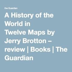 A fascinating survey of cartography shows Tom Holland that maps never come without baggage Cartography, Tom Holland, World History, Baggage, The Guardian, Book Review, Maps, My Books, History Of The World