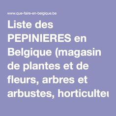 Liste des PEPINIERES en Belgique (magasin de plantes et de fleurs, arbres et arbustes, horticulteurs, belge)