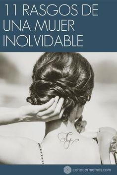 11 Rasgos de una mujer inolvidable #mente #autoayuda