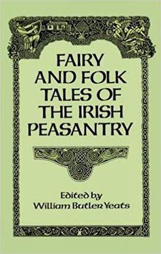 Fairy and Folk Tales of the Irish Peasantry: Amazon.ca: William Butler Yeats: Books