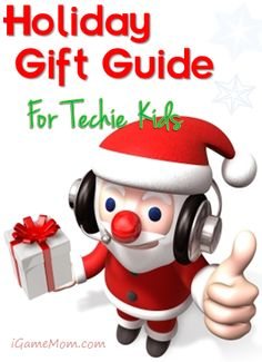Holiday Gift Guide for Techie Kids   iGameMom