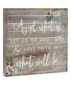 Another great find on #zulily! 'Accept What Is' Wood Wall Art #zulilyfinds