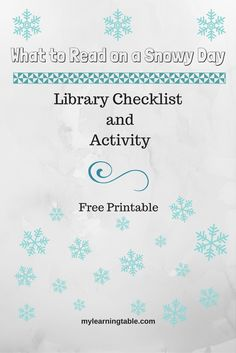What to Read on a Snowy Day Free Printable Library List and Activity mylearningtable.com