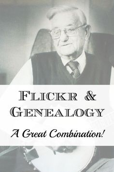 3 Great Reasons Why Every Genealogist Should Use Flickr
