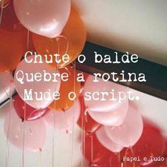 #regram @papeletudo Por dias melhores e felizes! #frases #mudanças #felicidade #rotina #papeletudo