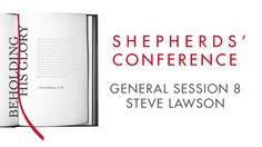 "2014 Shepherds' Conference General Session 8 Steve Lawson ""The Demands of Discipline"" - 1 Timothy 4:7-10"