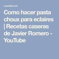 Como hacer pasta choux para eclaires | Recetas caseras de Javier Romero - YouTube