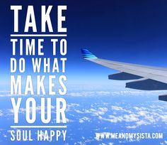 Make your soul happy Airplane View, Inspirational, Make It Yourself, Happy, How To Make, Ser Feliz, Being Happy