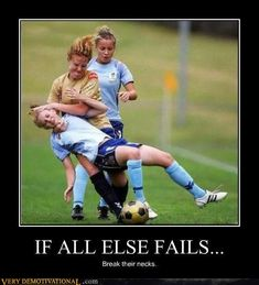 All of my soccer girls know this is very true :)