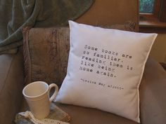 """Throw pillow: """"Some books are so familiar, reading them is like coming home again"""" quote by Louisa May Alcott"""