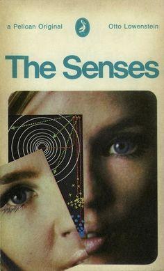 The Senses (Pelican paperback) Vintage Book Covers, Comic Book Covers, Vintage Books, Antique Books, Book Cover Art, Book Cover Design, Book Design, Arte Tribal, Cool Books