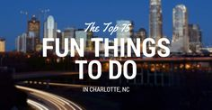 75+ Fun Things to Do in Charlotte, North Carolina (NC)