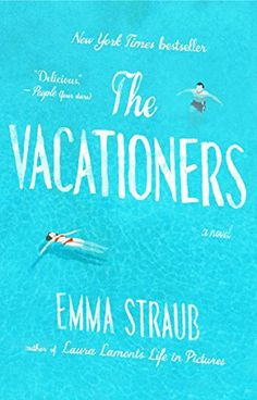The Vacationers: A Novel - #books #reading - #EmmaStraub, #PsychologicalThrillers - http://lowpricebooks.co/2016/06/the-vacationers-a-novel/