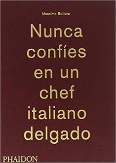 https://www.amazon.es/Nunca-Conf%C3%ADes-Chef-Italiano-Delgado/dp/0714870072