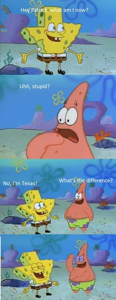 Tuck Fexas. Even SpongeBob thinks so.