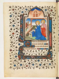 Reprensentation of the Nativity, the Birth of Jesus Christ. Mary stands in her blue dress near her baby and her husband Joseph Medieval Manuscript, Illuminated Manuscript, Birth Of Jesus Christ, Book Of Hours, Christmas Scenes, Holy Family, Letter Writing, 15th Century, Paris