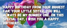 Birthday Message For Younger Sister Precious sis, no matter how many we quarrel over unimportant items, deep in my mind I understand that you honestly care Happy Birthday Dear Sister, Birthday Messages For Sister, Message For Sister, Love Your Sister, Birthday Words, Birthday Wishes Funny, Wishes Messages, Funny Messages, Inspirational Birthday Message