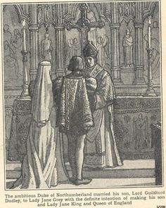 WEDDING OF LADY JANE GREY AND LORD GUILDFORD DUDLEY.   GUILDFORD'S FATHER, THE DUKE OF NORTHUMBERLAND'S FIRST STEP IN A SCHEME TO MAKE JANE QUEEN.