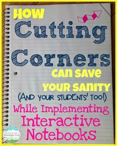 Does it drive you crazy to see your students shuffling through the notebooks trying to find their next empty page? Do they constantly leave empty pages between entries? Do YOU hate having to spend time finding the page you are looking to assess? Then, the cutting corners method is for you! When you assess notebooks, cut the upper right corner. Just place your thumb on the upper right hand corner and flip…you're on a fresh page! Ta-da!