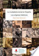La ciudadanía social en España : los orígenes históricos.    Universidad de Cantabria, 2014.