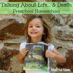 Explaining Death to Children: Preschool Homeschool - Mud Hut Mama