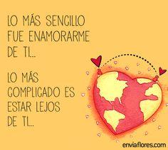 Lo más sencillo fue enamorarme de ti, lo más complicado es estar lejos de ti. #amor #frases #quotes #quotations #amoradistancia #amordelejos