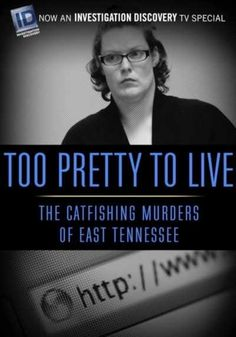 Too Pretty to Live (Documentary) - In this stunning true crime thriller of Facebook, catfishing, and jealousy, a double-murder begins with the click of a button... WATCH NOW !
