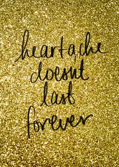 heartache doesn't last forever // #quote