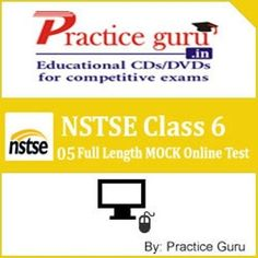 5 Full Length MOCK Online Test to check and compare your preparation for NSTSE exam, specially designed on Latest Pattern & Syllabus for NSTSE.