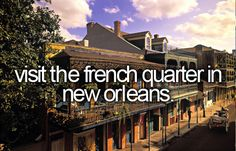I want to visit New Orleans super bad especially the french quarter around mardi gra.