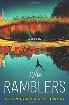 The Ramblers: A Novel by Aidan Donnelley Rowley http://www.amazon.com/dp/0062413317/ref=cm_sw_r_pi_dp_UjKUwb07P6Z07