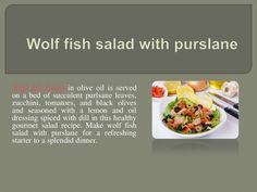 wolf-fish-salad-with-purslane by Cody Bosh via Slideshare