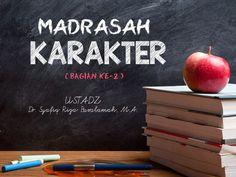 Madrasah Karakter – Bagian ke-2 (Ustadz Dr. Syafiq Riza Basalamah, M.A.)