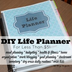 DIY Life Planner for less than $5! Sections on meal planning, budgeting, health and fitness, home organization, work/blogging, goal planning, stockroom inventory, dry erase daily routines, and wishlists.