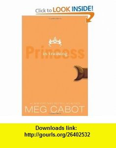 The Princess Diaries, Volume VI Princess in Training (9780061543654) Meg Cabot , ISBN-10: 0061543659  , ISBN-13: 978-0061543654 ,  , tutorials , pdf , ebook , torrent , downloads , rapidshare , filesonic , hotfile , megaupload , fileserve