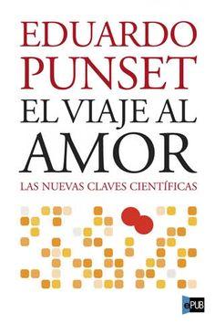 El viaje al amor - Eduardo Punset